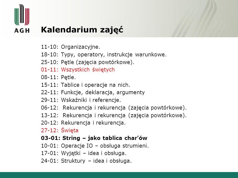 Kalendarium zajęć 11-10: Organizacyjne. 18-10: Typy, operatory, instrukcje warunkowe. 25-10: Pętle (zajęcia powtórkowe). 01-11: Wszystkich świętych 08