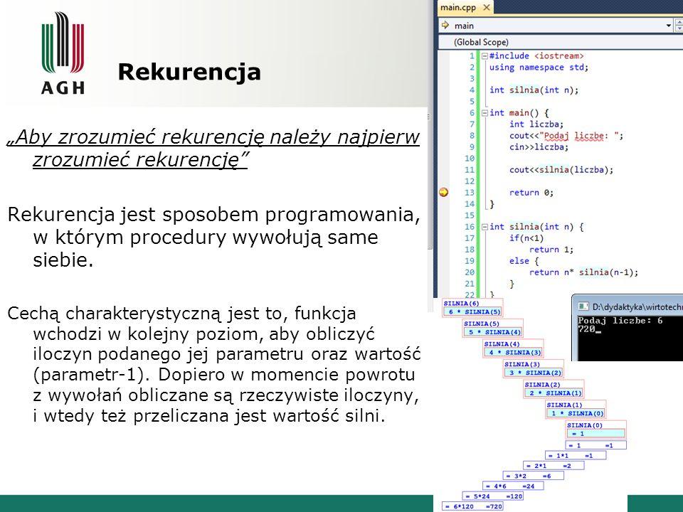 Rekurencja Aby zrozumieć rekurencję należy najpierw zrozumieć rekurencję Rekurencja jest sposobem programowania, w którym procedury wywołują same sieb