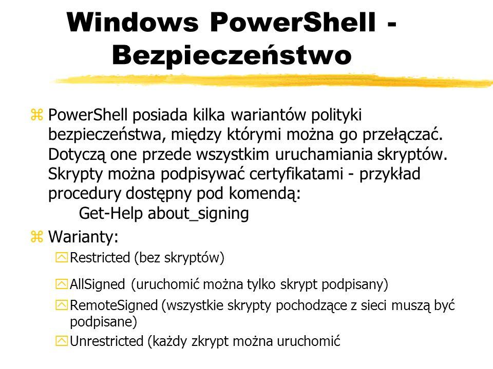 Windows PowerShell - Bezpieczeństwo zPowerShell posiada kilka wariantów polityki bezpieczeństwa, między którymi można go przełączać. Dotyczą one przed