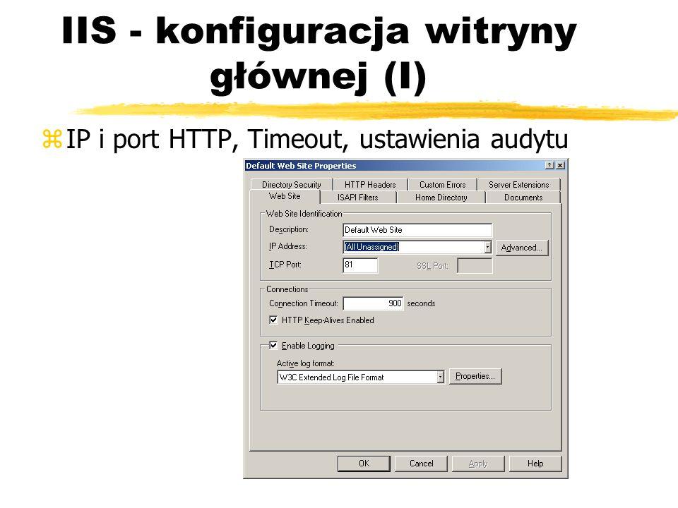 IIS - konfiguracja witryny głównej (I) zIP i port HTTP, Timeout, ustawienia audytu