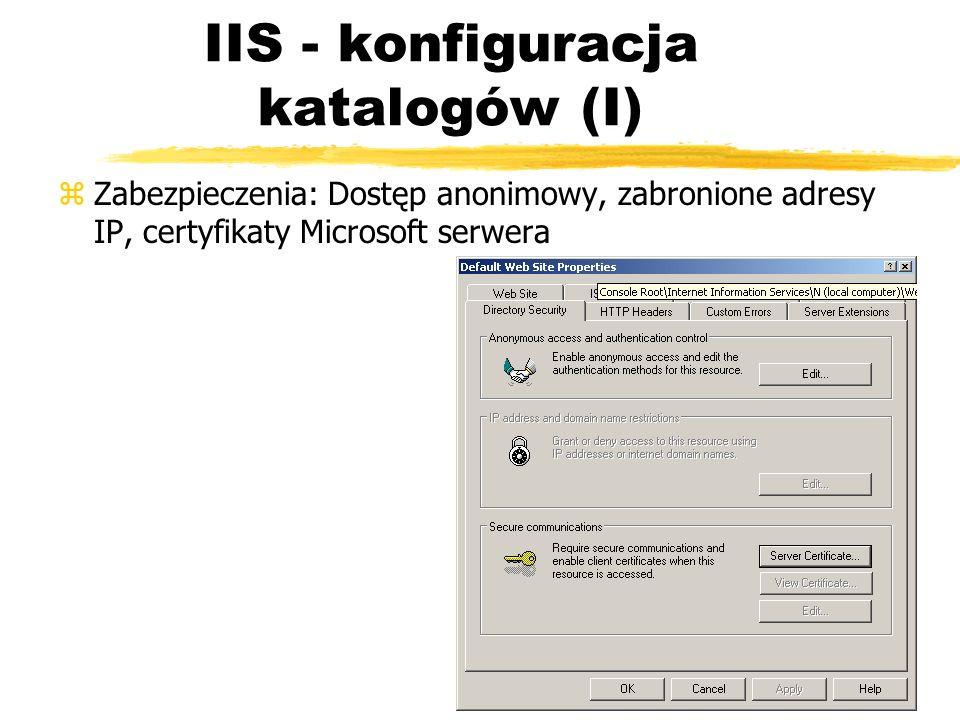 IIS - konfiguracja katalogów (I) zZabezpieczenia: Dostęp anonimowy, zabronione adresy IP, certyfikaty Microsoft serwera