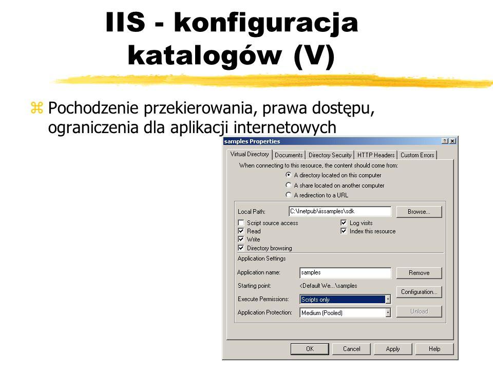 IIS - konfiguracja katalogów (V) zPochodzenie przekierowania, prawa dostępu, ograniczenia dla aplikacji internetowych