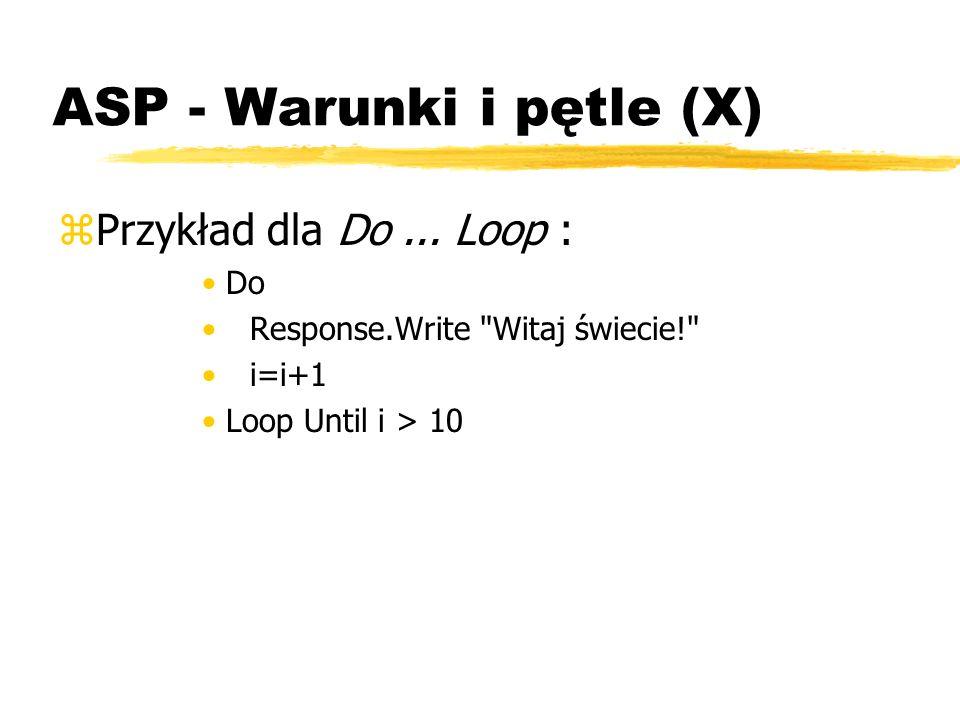 ASP - Warunki i pętle (X) zPrzykład dla Do... Loop : Do Response.Write