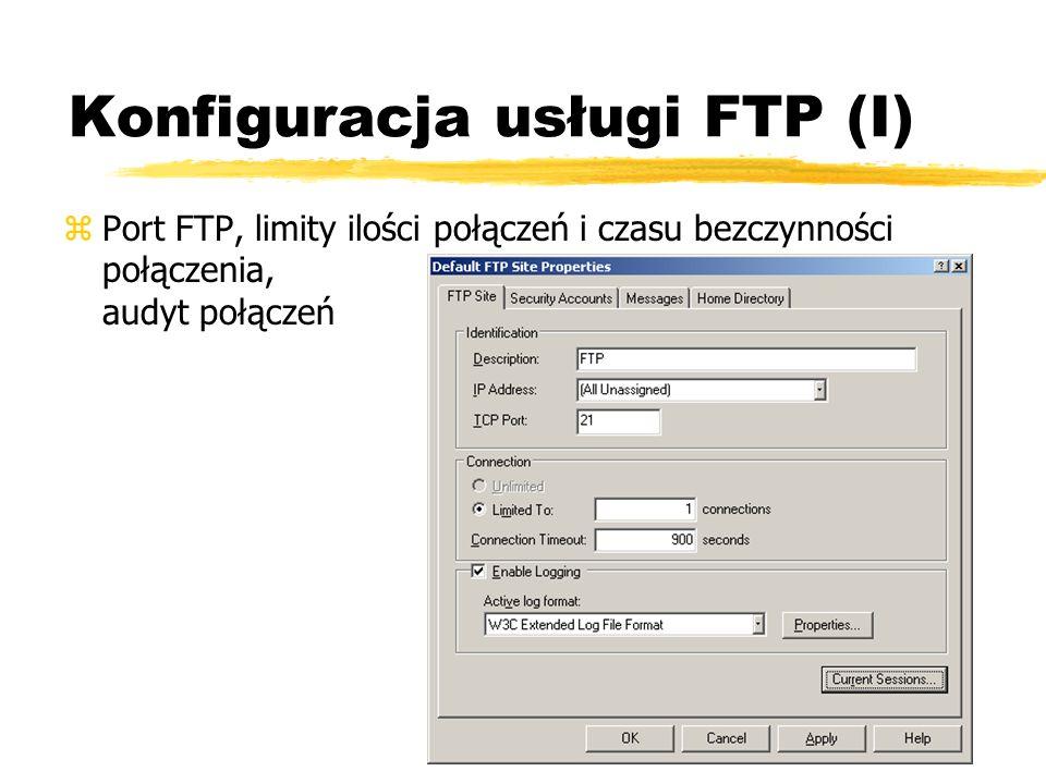 Konfiguracja usługi FTP (I) zPort FTP, limity ilości połączeń i czasu bezczynności połączenia, audyt połączeń