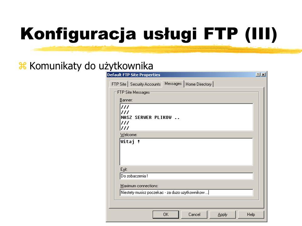 Konfiguracja usługi FTP (III) zKomunikaty do użytkownika