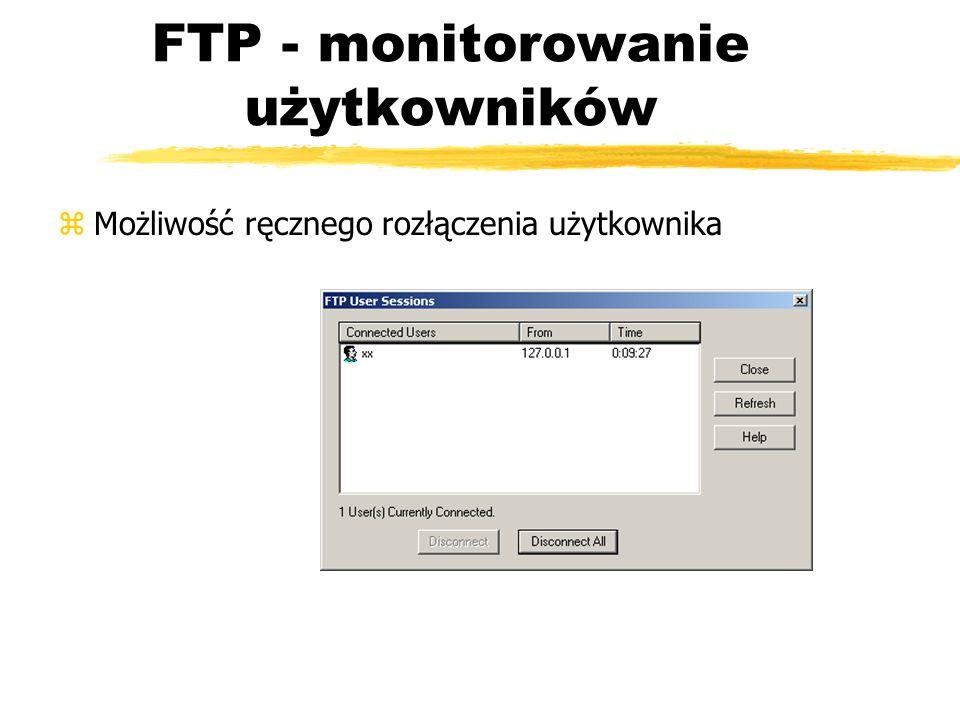 FTP - monitorowanie użytkowników zMożliwość ręcznego rozłączenia użytkownika