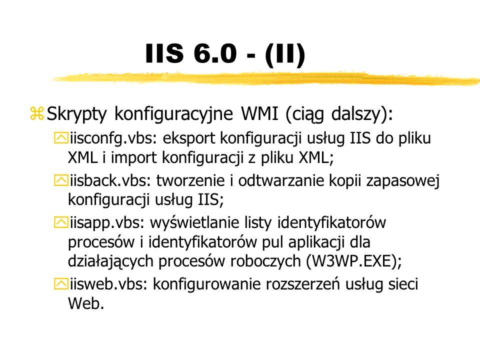 IIS 6.0 - (II) zSkrypty konfiguracyjne WMI (ciąg dalszy): yiisconfg.vbs: eksport konfiguracji usług IIS do pliku XML i import konfiguracji z pliku XML