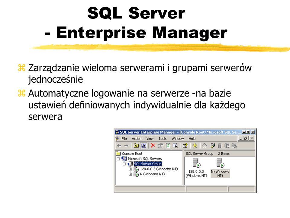 SQL Server - Enterprise Manager zZarządzanie wieloma serwerami i grupami serwerów jednocześnie zAutomatyczne logowanie na serwerze -na bazie ustawień