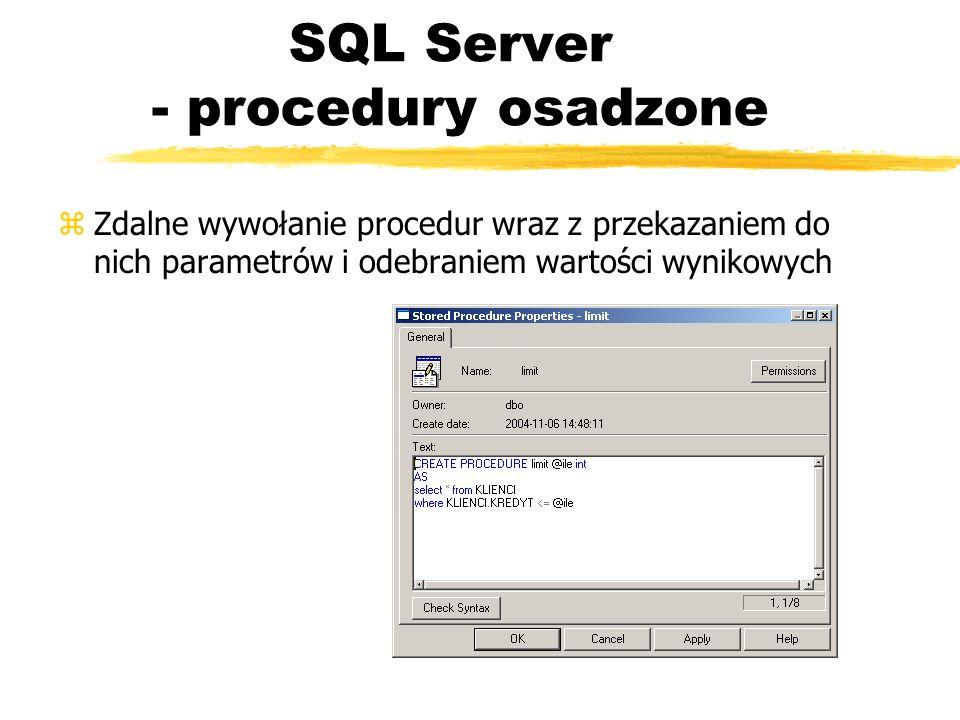 SQL Server - procedury osadzone zZdalne wywołanie procedur wraz z przekazaniem do nich parametrów i odebraniem wartości wynikowych