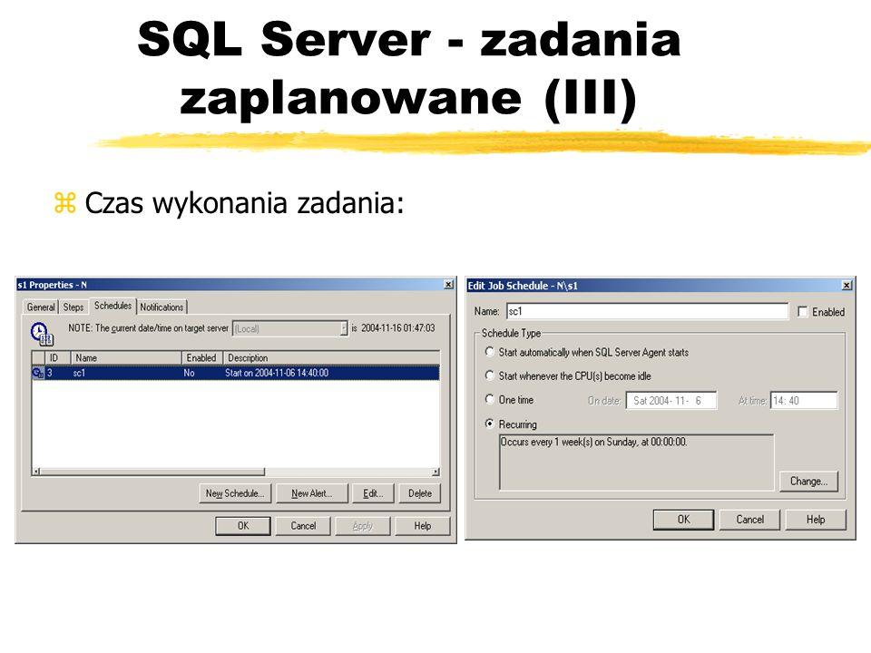 SQL Server - zadania zaplanowane (III) zCzas wykonania zadania: