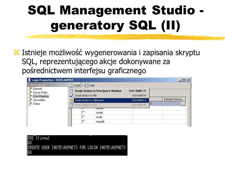 SQL Management Studio - generatory SQL (II) zIstnieje możliwość wygenerowania i zapisania skryptu SQL, reprezentującego akcje dokonywane za pośrednict