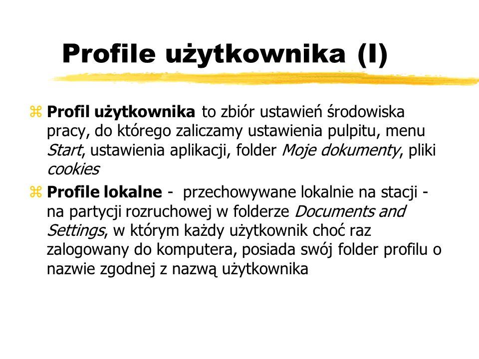 Profile użytkownika (I) zProfil użytkownika to zbiór ustawień środowiska pracy, do którego zaliczamy ustawienia pulpitu, menu Start, ustawienia aplika