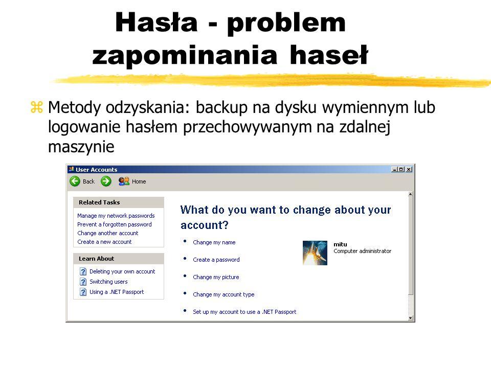 Hasła - problem zapominania haseł zMetody odzyskania: backup na dysku wymiennym lub logowanie hasłem przechowywanym na zdalnej maszynie