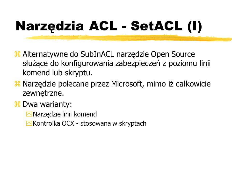 Narzędzia ACL - SetACL (I) zAlternatywne do SubInACL narzędzie Open Source służące do konfigurowania zabezpieczeń z poziomu linii komend lub skryptu.