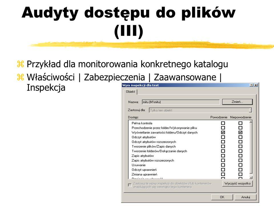 Audyty dostępu do plików (III) zPrzykład dla monitorowania konkretnego katalogu zWłaściwości | Zabezpieczenia | Zaawansowane | Inspekcja