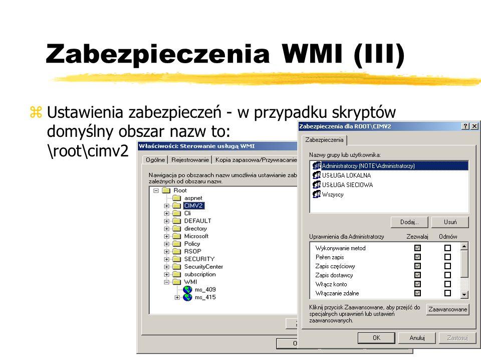 Zabezpieczenia WMI (III) zUstawienia zabezpieczeń - w przypadku skryptów domyślny obszar nazw to: \root\cimv2