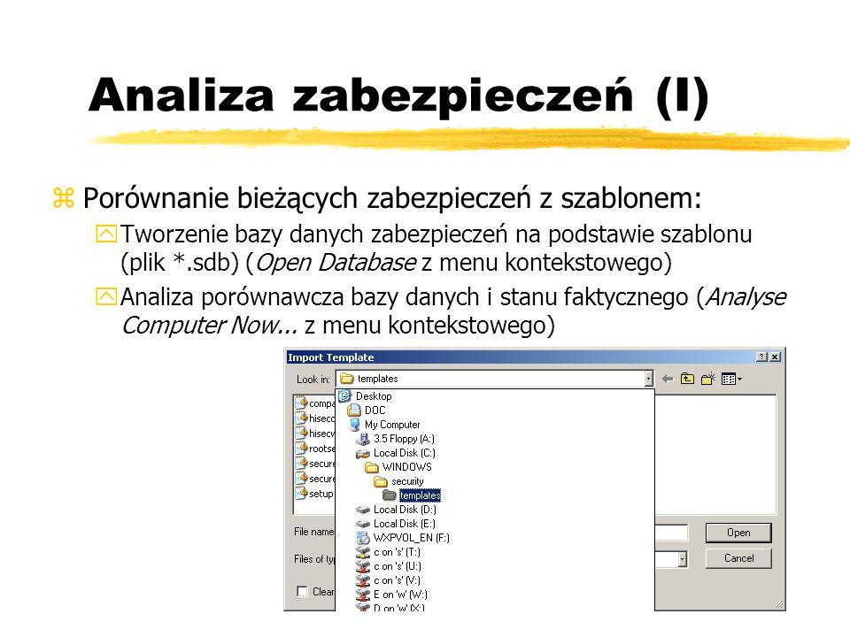 Analiza zabezpieczeń (I) zPorównanie bieżących zabezpieczeń z szablonem: yTworzenie bazy danych zabezpieczeń na podstawie szablonu (plik *.sdb) (Open