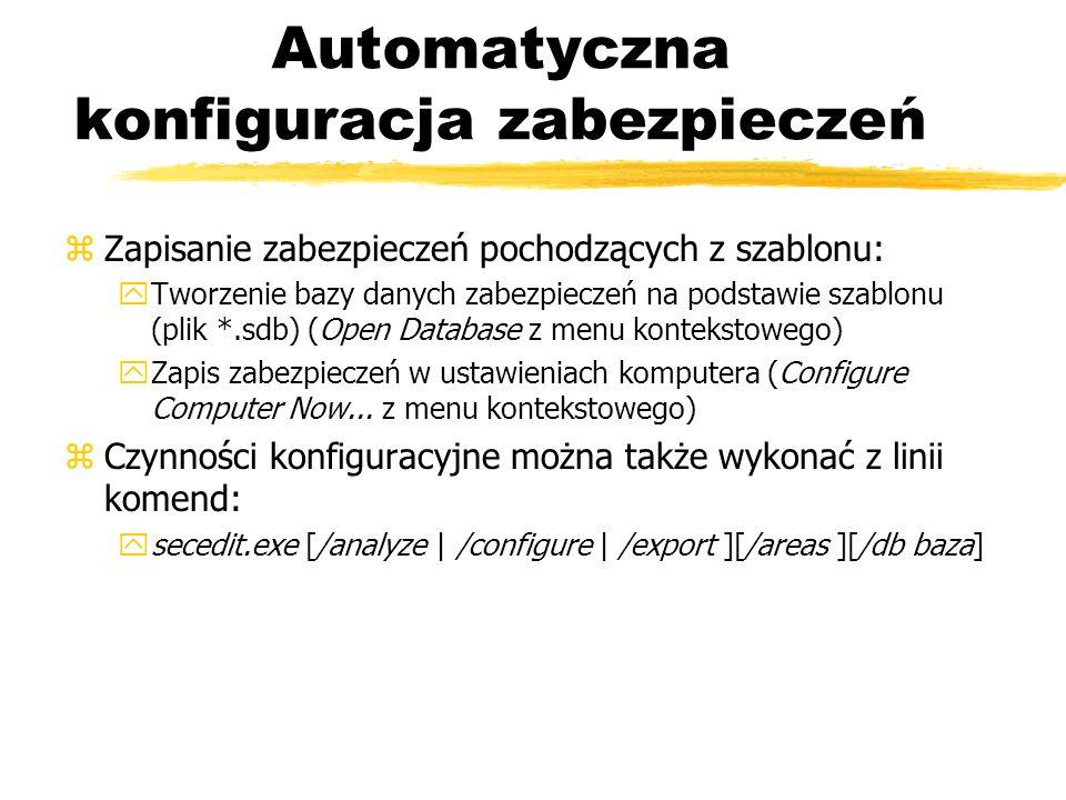 Automatyczna konfiguracja zabezpieczeń zZapisanie zabezpieczeń pochodzących z szablonu: yTworzenie bazy danych zabezpieczeń na podstawie szablonu (pli