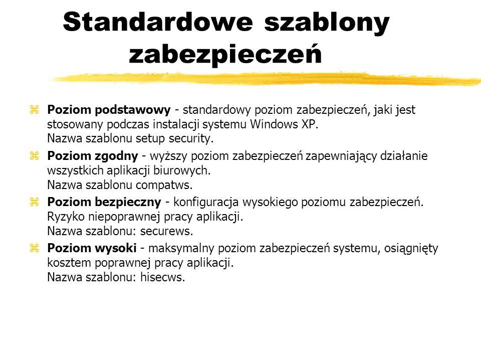 Standardowe szablony zabezpieczeń zPoziom podstawowy - standardowy poziom zabezpieczeń, jaki jest stosowany podczas instalacji systemu Windows XP. Naz