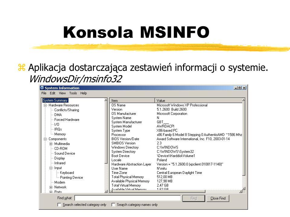 Konsola MSINFO zAplikacja dostarczająca zestawień informacji o systemie. WindowsDir/msinfo32