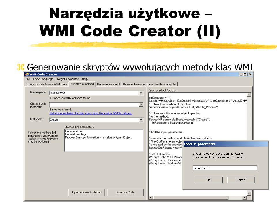 Narzędzia użytkowe – WMI Code Creator (II) zGenerowanie skryptów wywołujących metody klas WMI