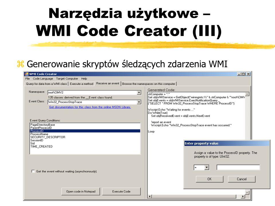 Narzędzia użytkowe – WMI Code Creator (III) zGenerowanie skryptów śledzących zdarzenia WMI