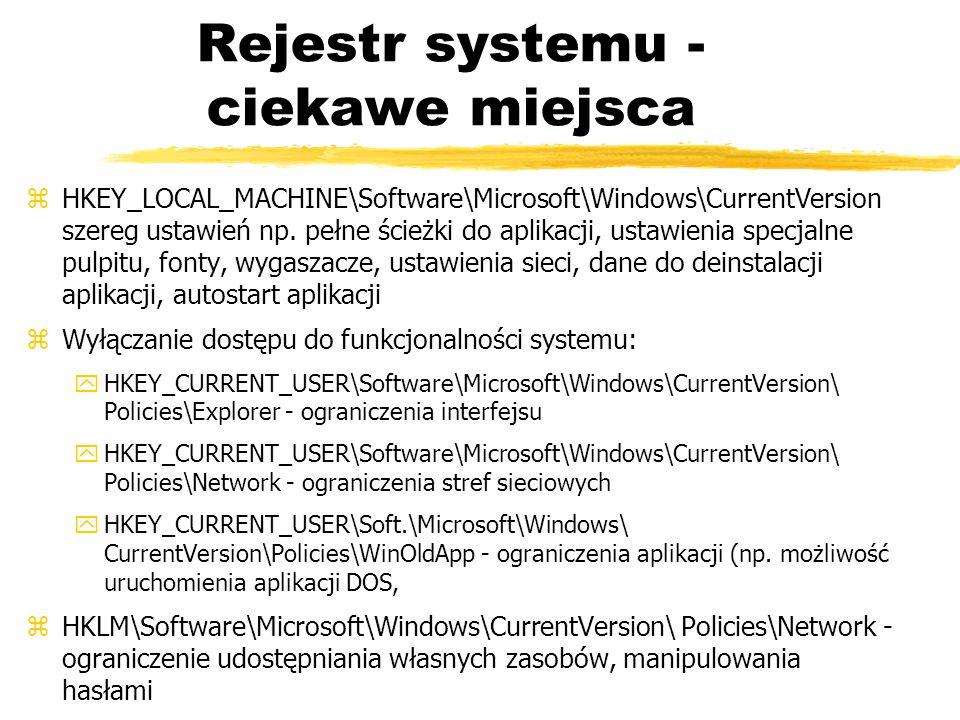 Rejestr systemu - ciekawe miejsca zHKEY_LOCAL_MACHINE\Software\Microsoft\Windows\CurrentVersion szereg ustawień np. pełne ścieżki do aplikacji, ustawi