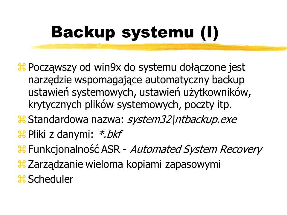 Backup systemu (I) zPocząwszy od win9x do systemu dołączone jest narzędzie wspomagające automatyczny backup ustawień systemowych, ustawień użytkownikó