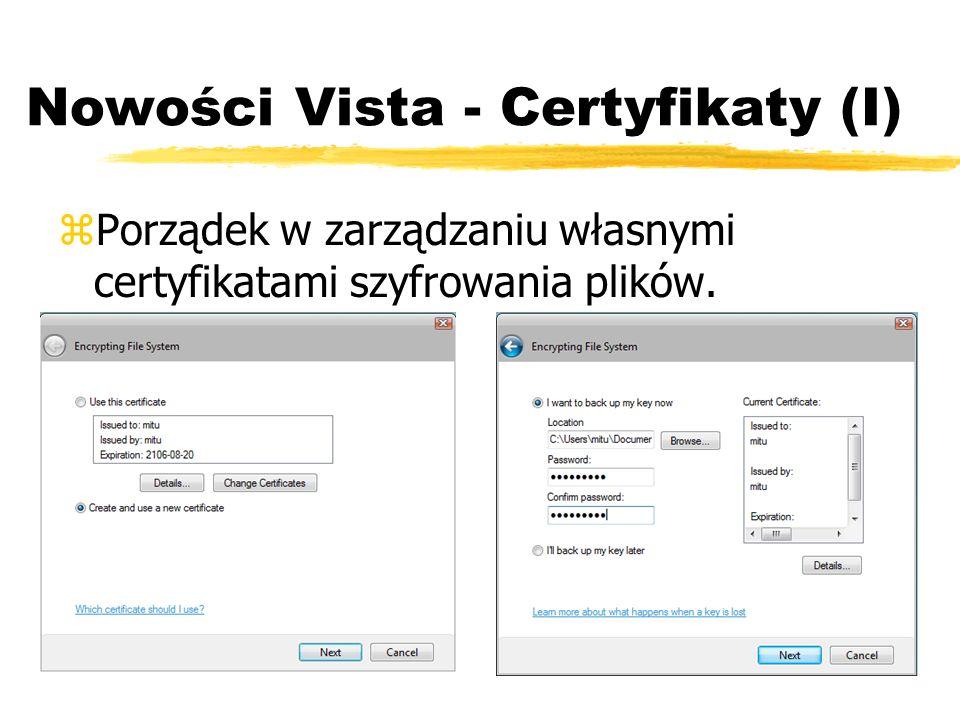 Nowości Vista - Certyfikaty (I) zPorządek w zarządzaniu własnymi certyfikatami szyfrowania plików.