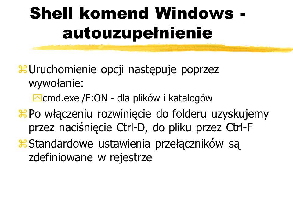 Shell komend Windows - autouzupełnienie zUruchomienie opcji następuje poprzez wywołanie: ycmd.exe /F:ON - dla plików i katalogów zPo włączeniu rozwini