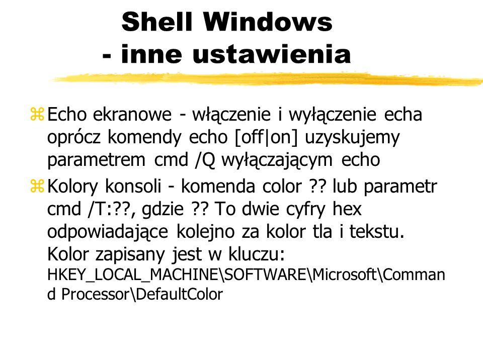 Shell Windows - inne ustawienia zEcho ekranowe - włączenie i wyłączenie echa oprócz komendy echo [off|on] uzyskujemy parametrem cmd /Q wyłączającym ec