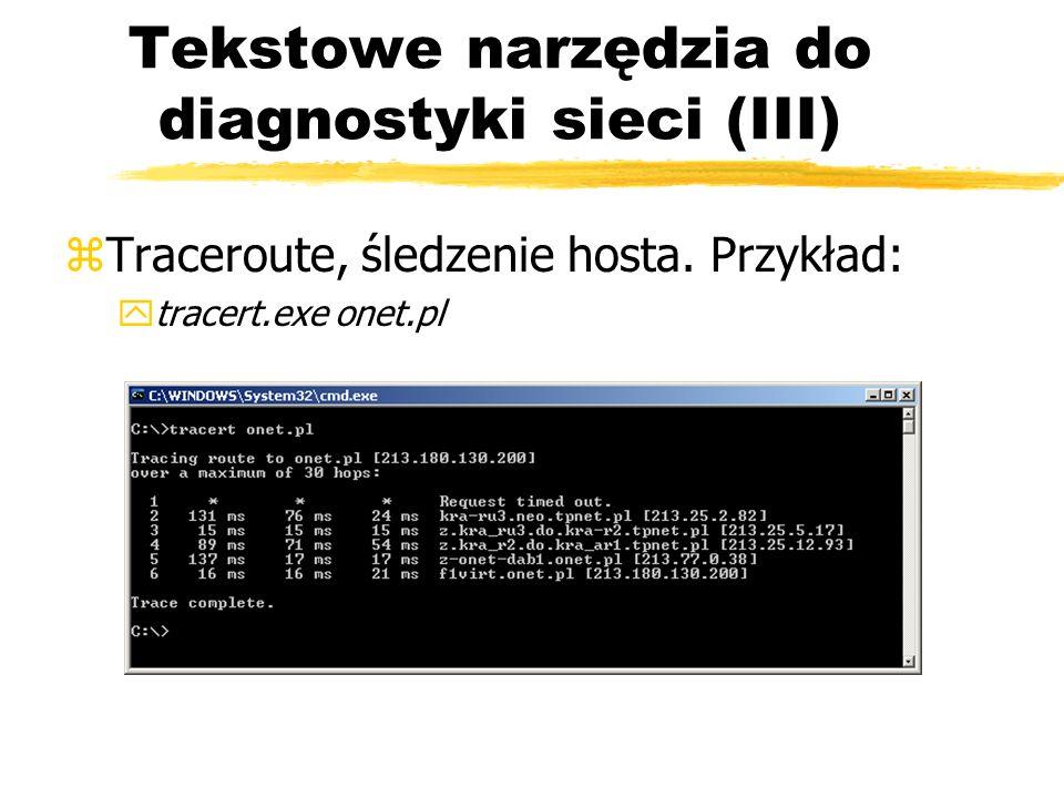 Tekstowe narzędzia do diagnostyki sieci (III) zTraceroute, śledzenie hosta. Przykład: ytracert.exe onet.pl