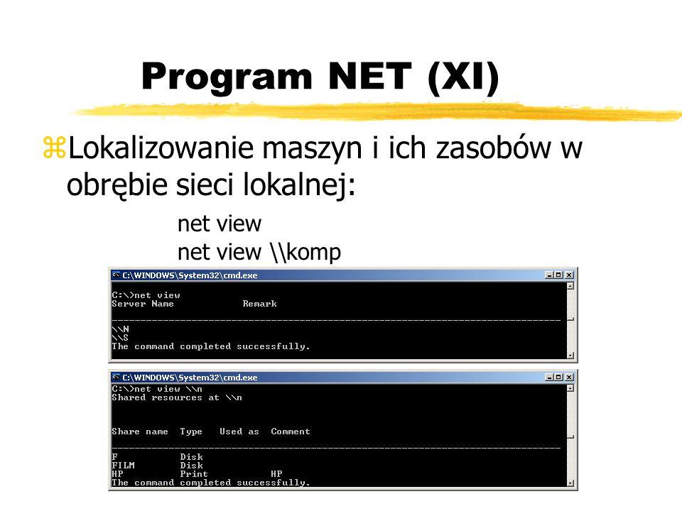 Program NET (XI) zLokalizowanie maszyn i ich zasobów w obrębie sieci lokalnej: net view net view \\komp