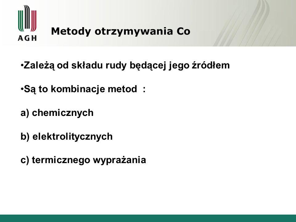 Metody otrzymywania Co Zależą od składu rudy będącej jego źródłem Są to kombinacje metod : a) chemicznych b) elektrolitycznych c) termicznego wyprażan