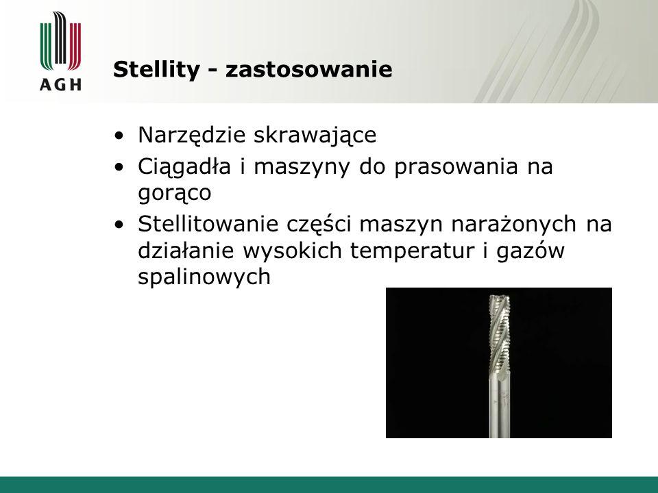 Stellity - zastosowanie Narzędzie skrawające Ciągadła i maszyny do prasowania na gorąco Stellitowanie części maszyn narażonych na działanie wysokich t