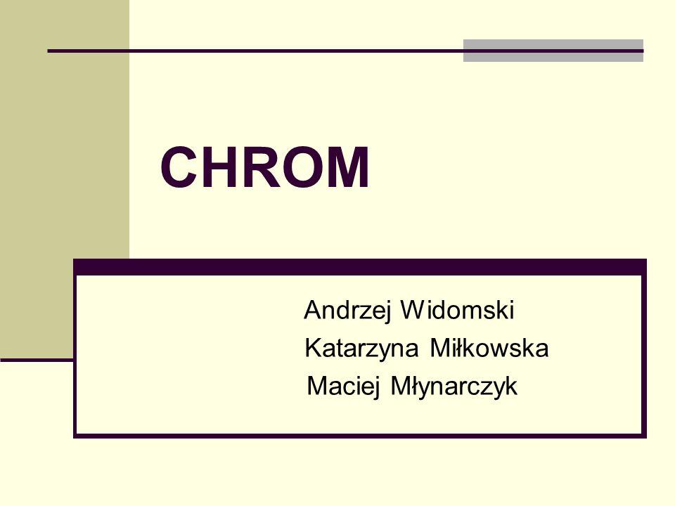 CHROM Andrzej Widomski Katarzyna Miłkowska Maciej Młynarczyk