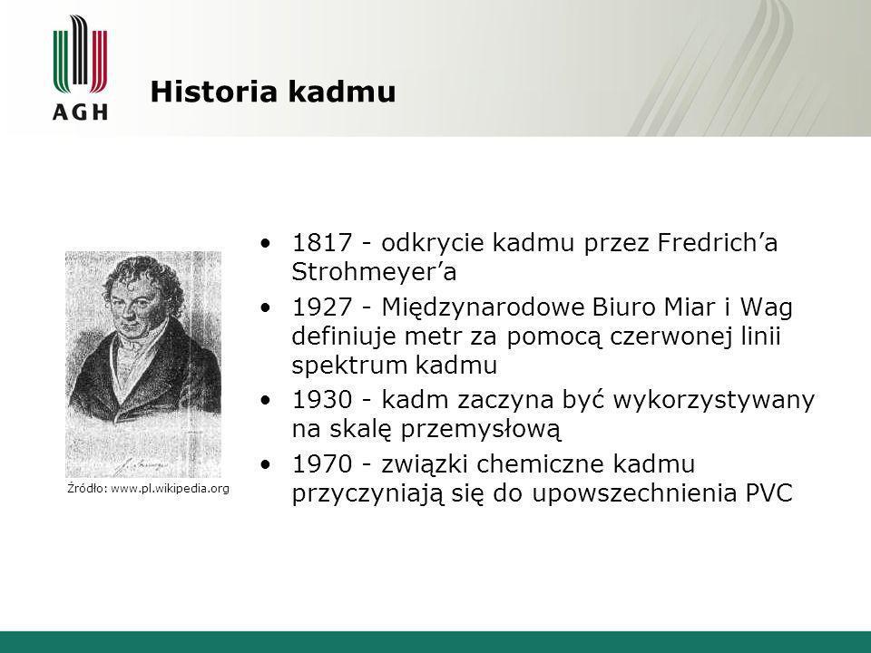 Historia kadmu 1817 - odkrycie kadmu przez Fredricha Strohmeyera 1927 - Międzynarodowe Biuro Miar i Wag definiuje metr za pomocą czerwonej linii spekt
