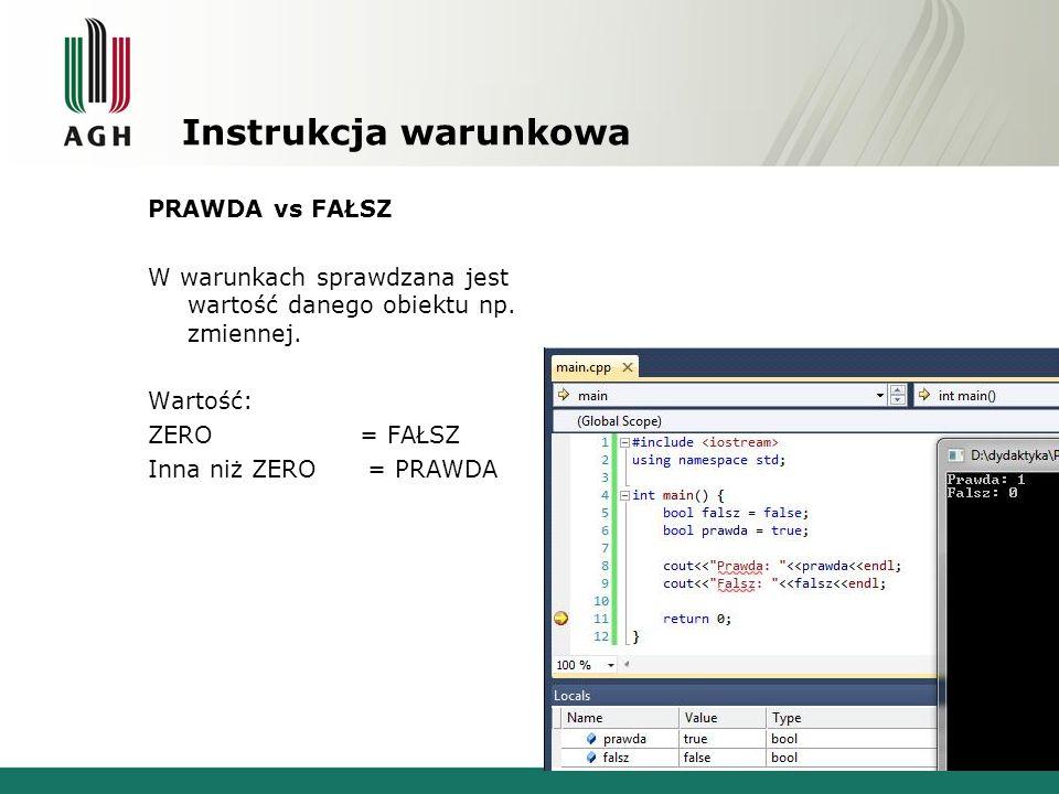 Instrukcja warunkowa PRAWDA vs FAŁSZ W warunkach sprawdzana jest wartość danego obiektu np.