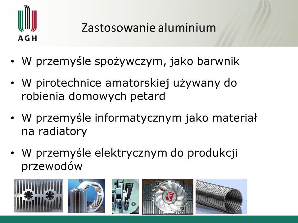 Zastosowanie aluminium W przemyśle spożywczym, jako barwnik W pirotechnice amatorskiej używany do robienia domowych petard W przemyśle informatycznym