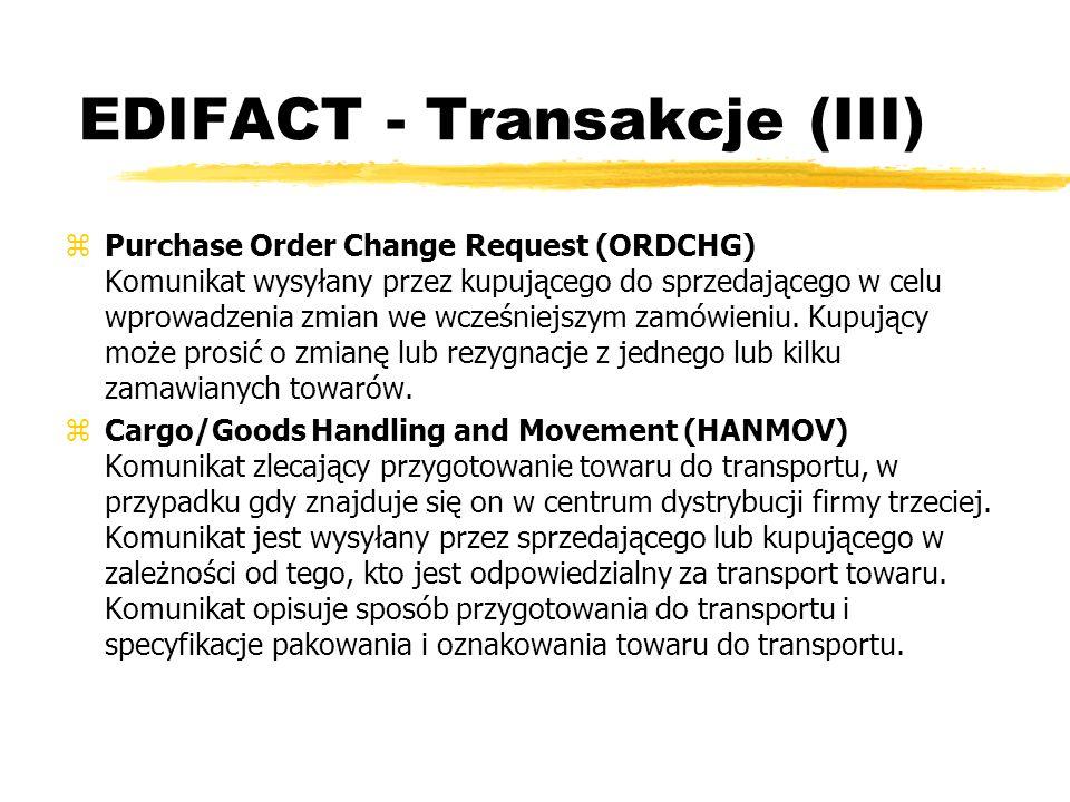 EDIFACT - Transakcje (III) zPurchase Order Change Request (ORDCHG) Komunikat wysyłany przez kupującego do sprzedającego w celu wprowadzenia zmian we w