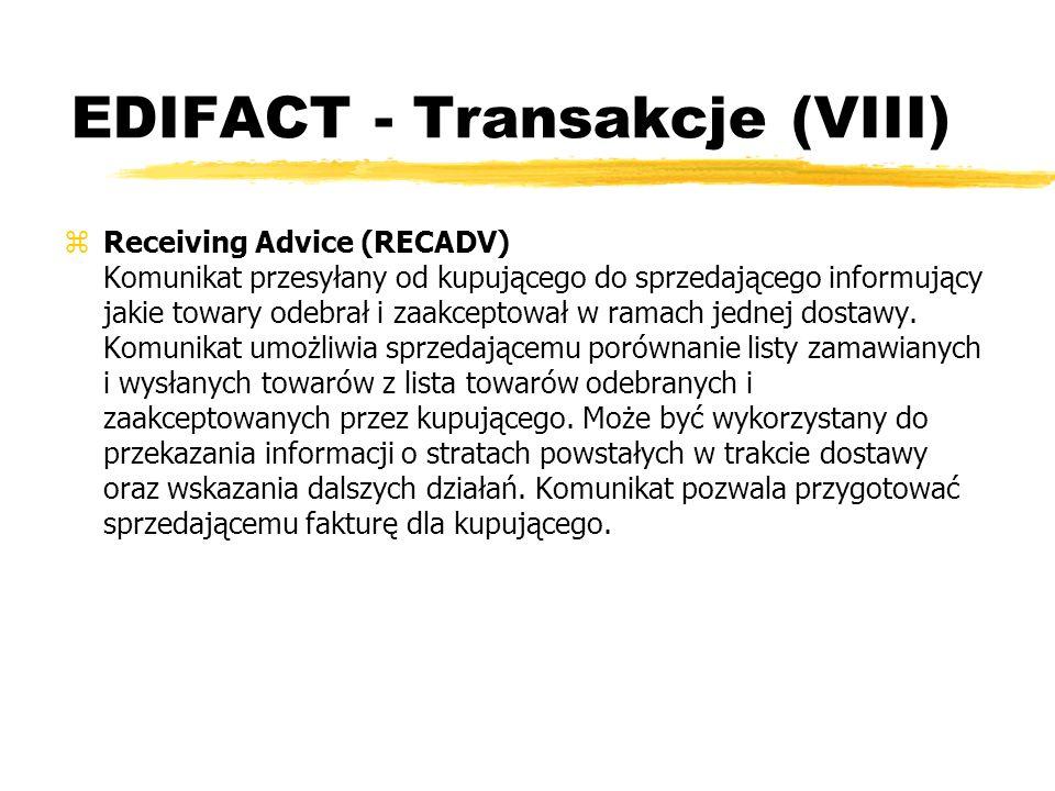 EDIFACT - Transakcje (VIII) zReceiving Advice (RECADV) Komunikat przesyłany od kupującego do sprzedającego informujący jakie towary odebrał i zaakcept