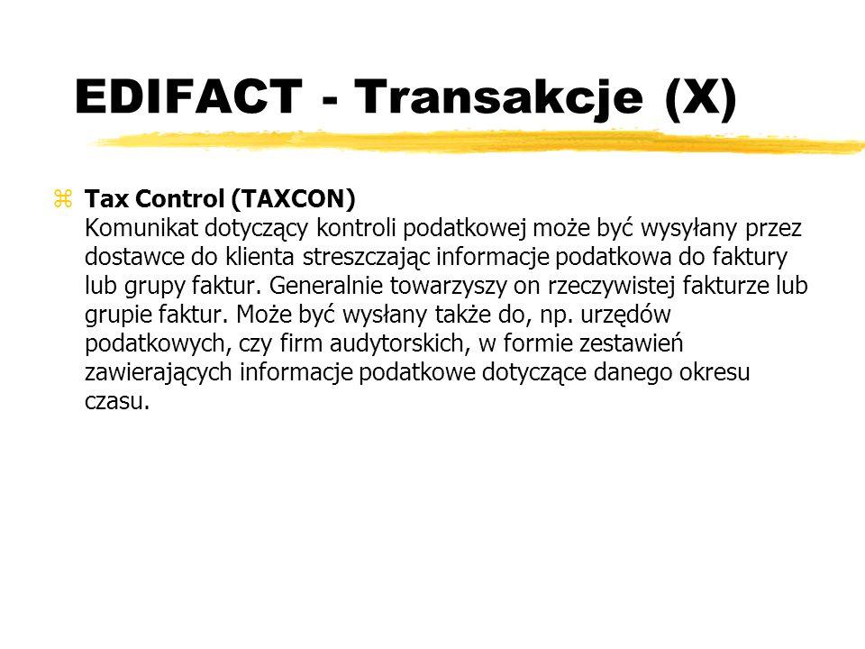 EDIFACT - Transakcje (X) zTax Control (TAXCON) Komunikat dotyczący kontroli podatkowej może być wysyłany przez dostawce do klienta streszczając inform