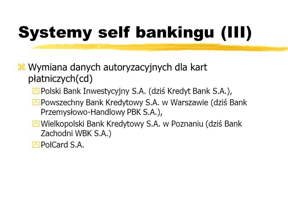 Systemy self bankingu (III) zWymiana danych autoryzacyjnych dla kart płatniczych(cd) y Polski Bank Inwestycyjny S.A. (dziś Kredyt Bank S.A.), y Powsze