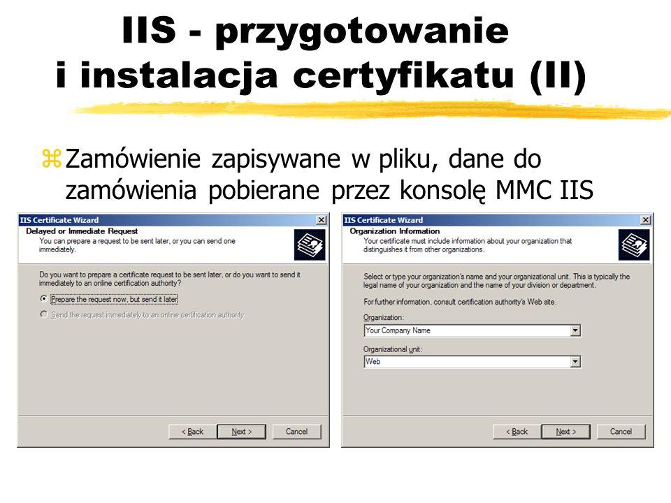 IIS - przygotowanie i instalacja certyfikatu (II) zZamówienie zapisywane w pliku, dane do zamówienia pobierane przez konsolę MMC IIS