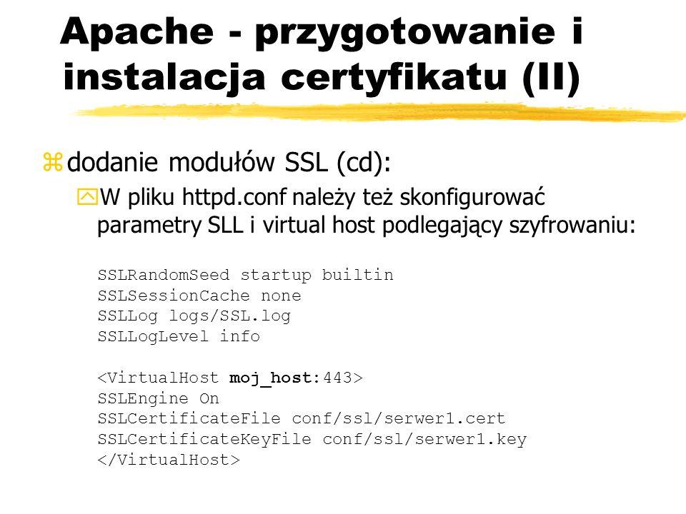 Apache - przygotowanie i instalacja certyfikatu (II) zdodanie modułów SSL (cd): W pliku httpd.conf należy też skonfigurować parametry SLL i virtual ho