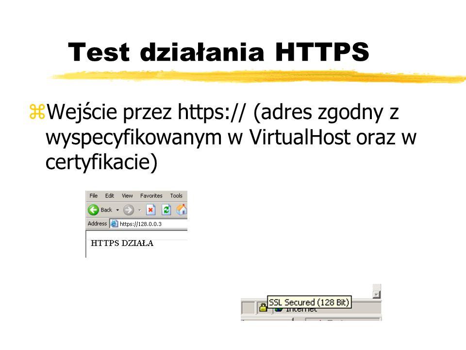 Test działania HTTPS zWejście przez https:// (adres zgodny z wyspecyfikowanym w VirtualHost oraz w certyfikacie)