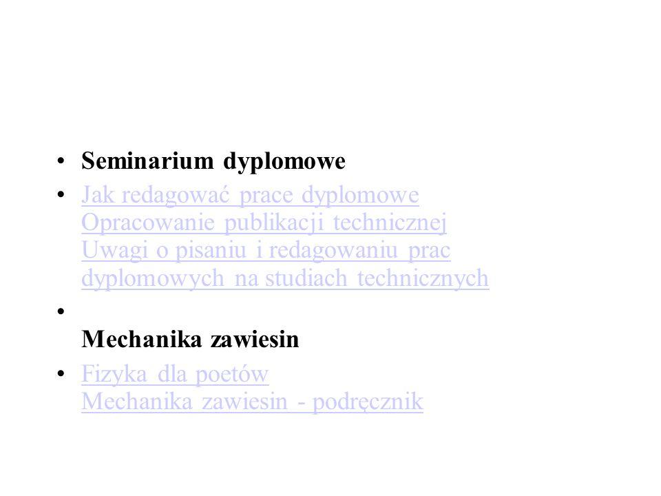 Seminarium dyplomowe Jak redagować prace dyplomowe Opracowanie publikacji technicznej Uwagi o pisaniu i redagowaniu prac dyplomowych na studiach techn