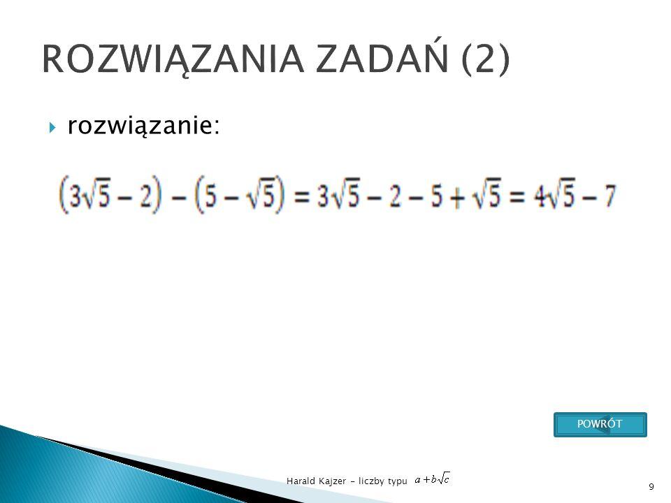 Harald Kajzer - liczby typu rozwiązanie: 10 POWRÓT