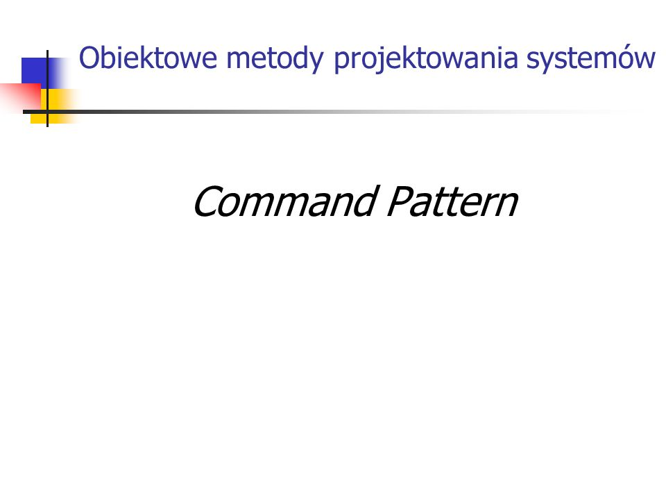 Przykładowy kod void OpenCommand::Execute() { const char * name = AskUser() ; if (name != 0) { Document * document = new Document(name) ; _application->Add(document) ; document->Open() ; }