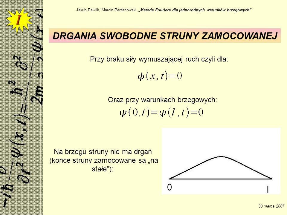 Jakub Pawlik, Marcin Perzanowski Metoda Fouriera dla jednorodnych warunków brzegowych 30 marca 2007 Aby znaleźć stałe An i Bn należy założyć jakieś warunki początkowe (które my na początku pominęliśmy) Warunki początkowe: więc Obliczając: Mamy: I
